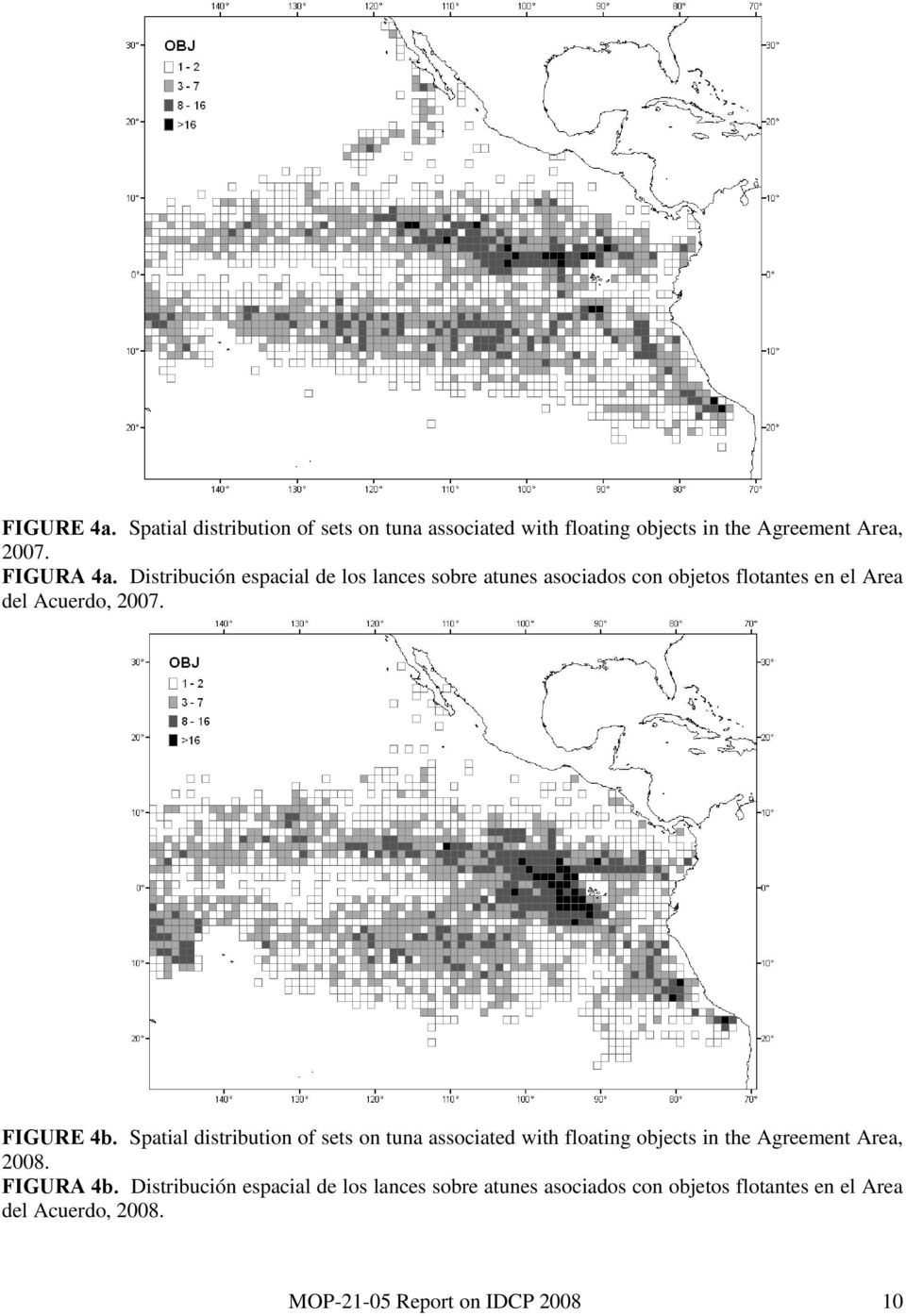 Spatial distribution of sets on tuna associated with floating objects in the Agreement Area, 28. FIGURA 4b.