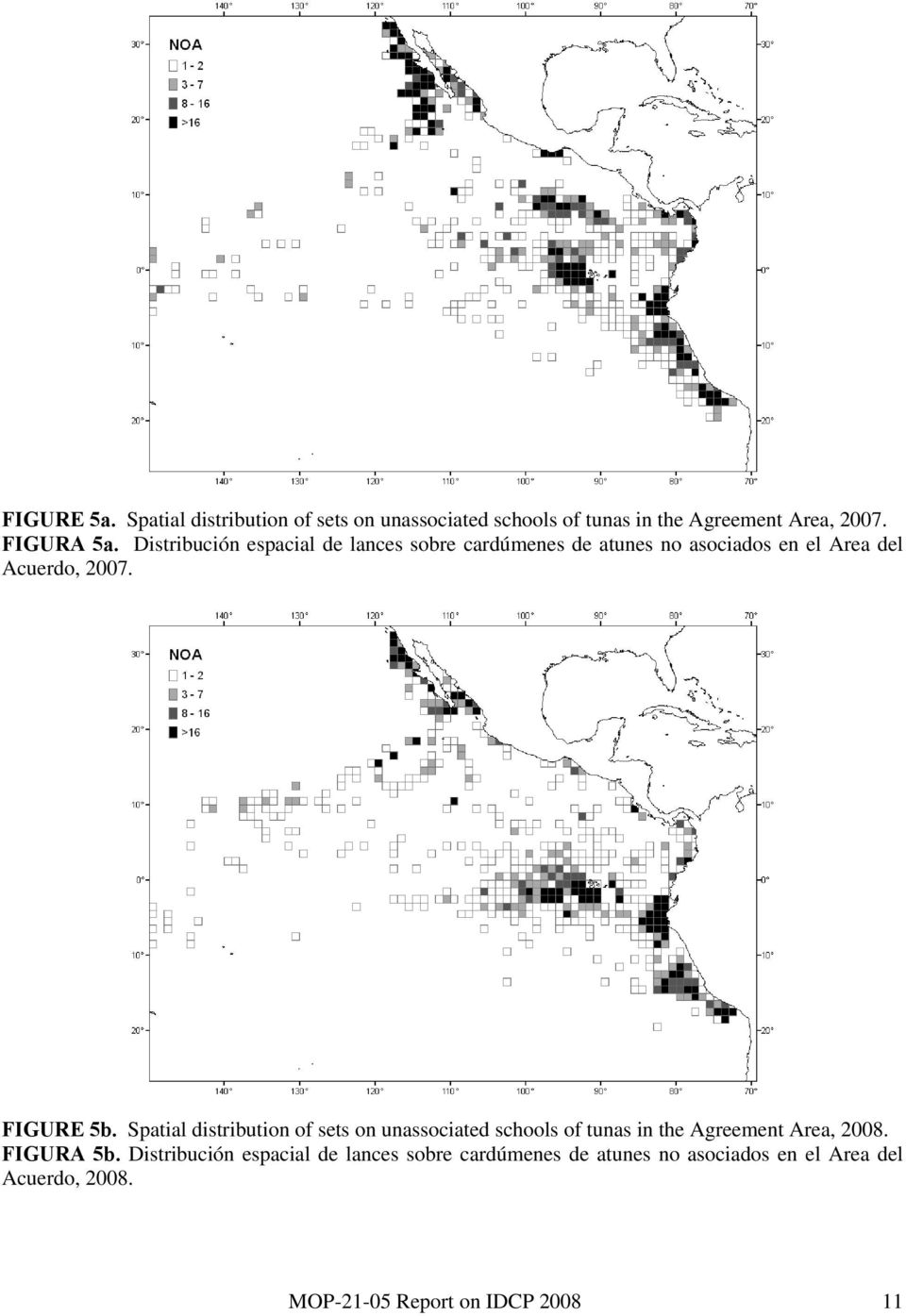 Spatial distribution of sets on unassociated schools of tunas in the Agreement Area, 28. FIGURA 5b.