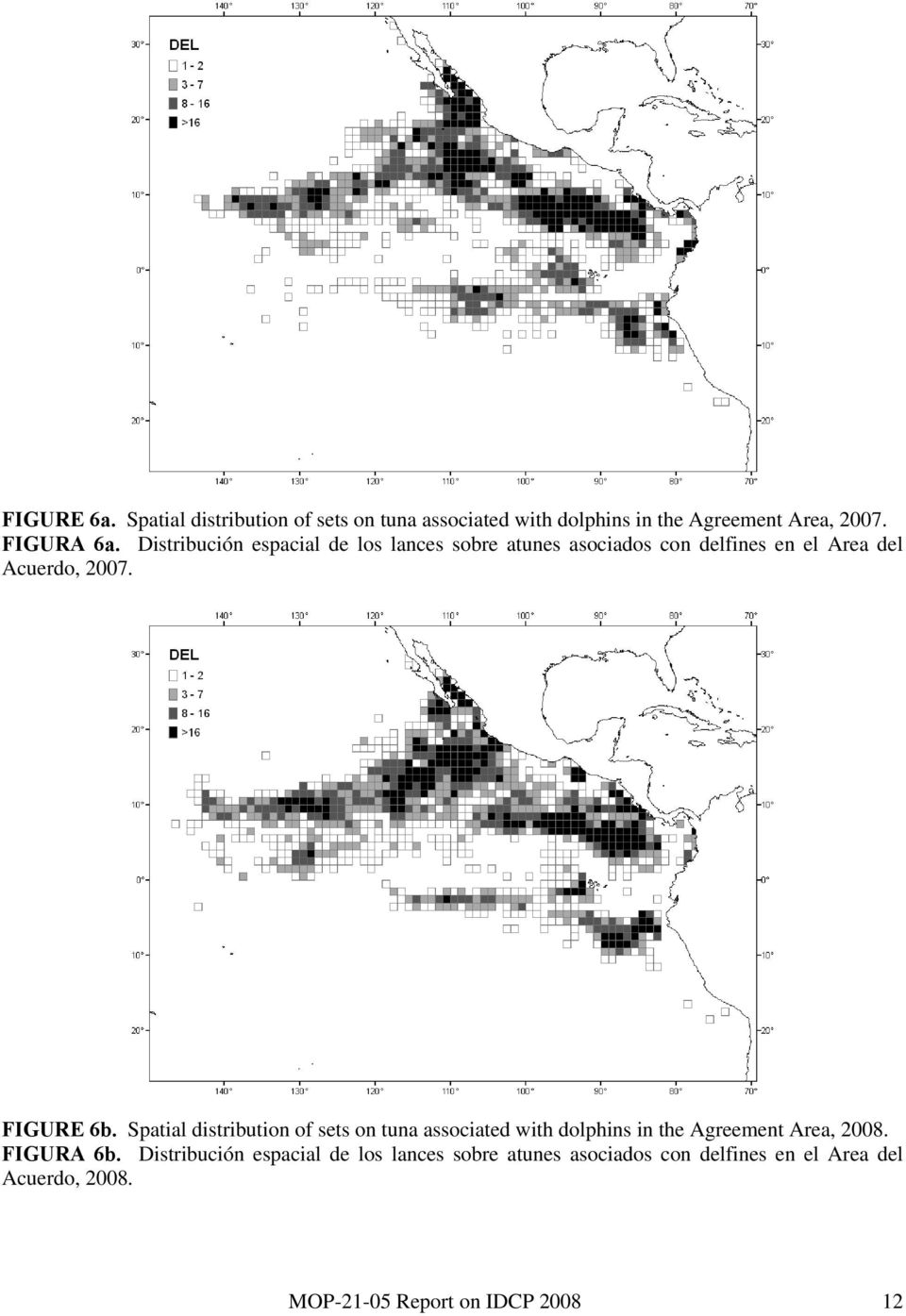Spatial distribution of sets on tuna associated with dolphins in the Agreement Area, 28. FIGURA 6b.