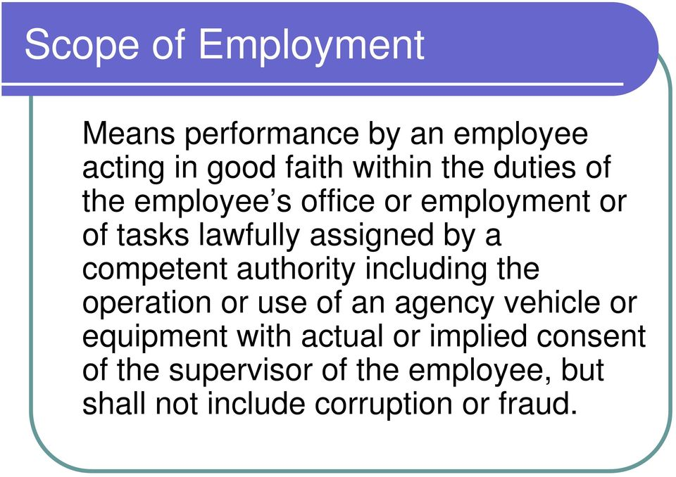 competent authority including the operation or use of an agency vehicle or equipment with