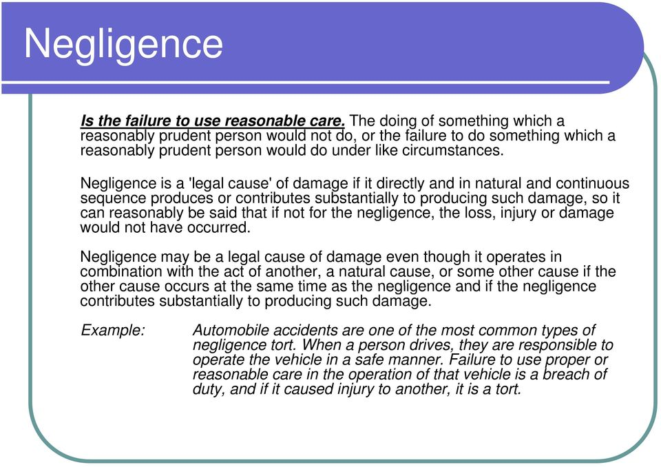 Negligence is a 'legal cause' of damage if it directly and in natural and continuous sequence produces or contributes substantially to producing such damage, so it can reasonably be said that if not