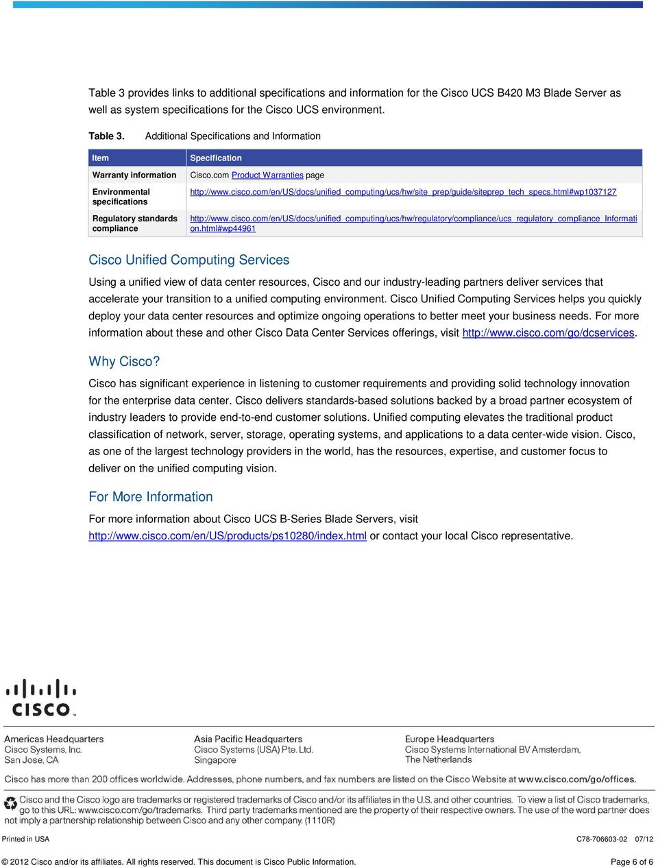 com/en/us/docs/unified_computing/ucs/hw/site_prep/guide/siteprep_tech_specs.html#wp1037127 http://www.cisco.