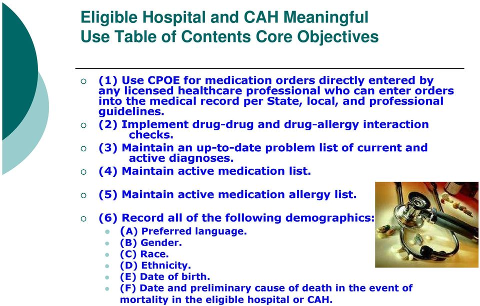 (3) Maintain an up-to-date problem list of current and active diagnoses. (4) Maintain active medication list. (5) Maintain active medication allergy list.