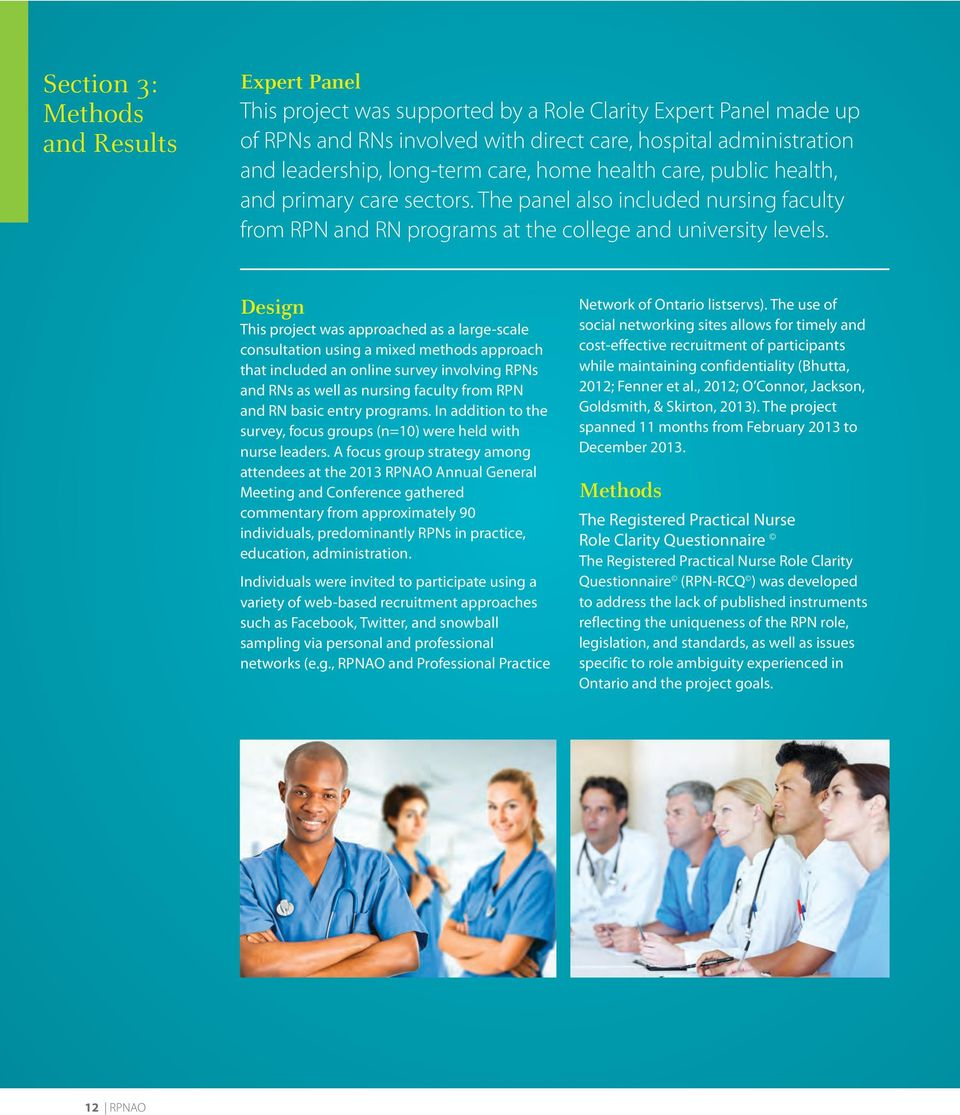 Design This project was approached as a large-scale consultation using a mixed methods approach that included an online survey involving RPNs and RNs as well as nursing faculty from RPN and RN basic