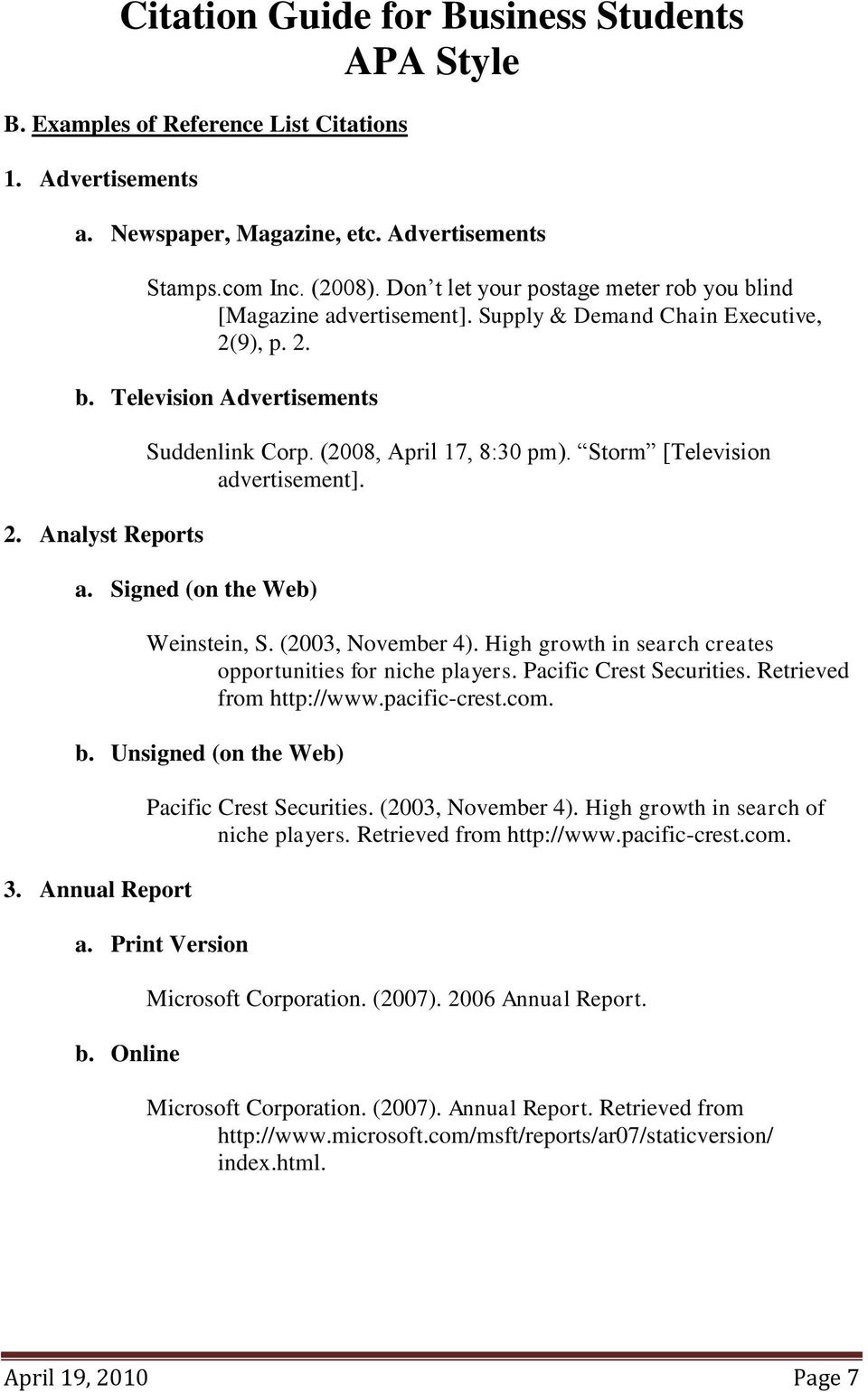 (2003, November 4). High growth in search creates opportunities for niche players. Pacific Crest Securities. Retrieved from http://www.pacific-crest.com. b. Unsigned (on the Web) 3.