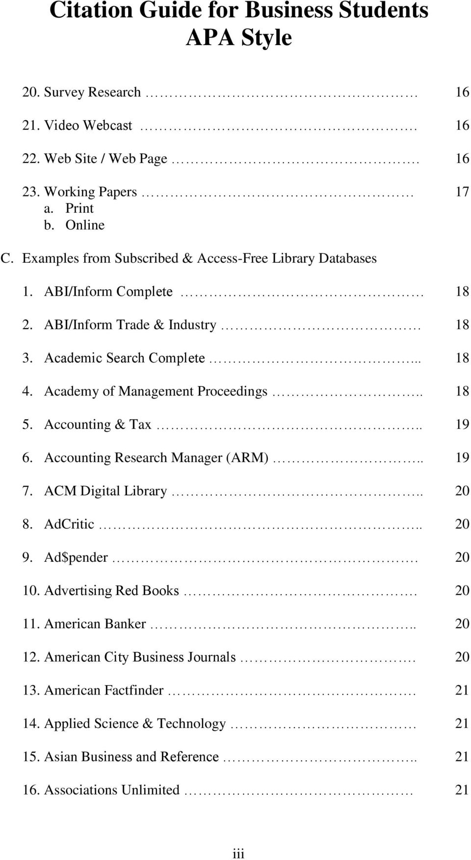 Academy of Management Proceedings.. 18 5. Accounting & Tax.. 19 6. Accounting Research Manager (ARM).. 19 7. ACM Digital Library.. 20 8. AdCritic.. 20 9. Ad$pender.