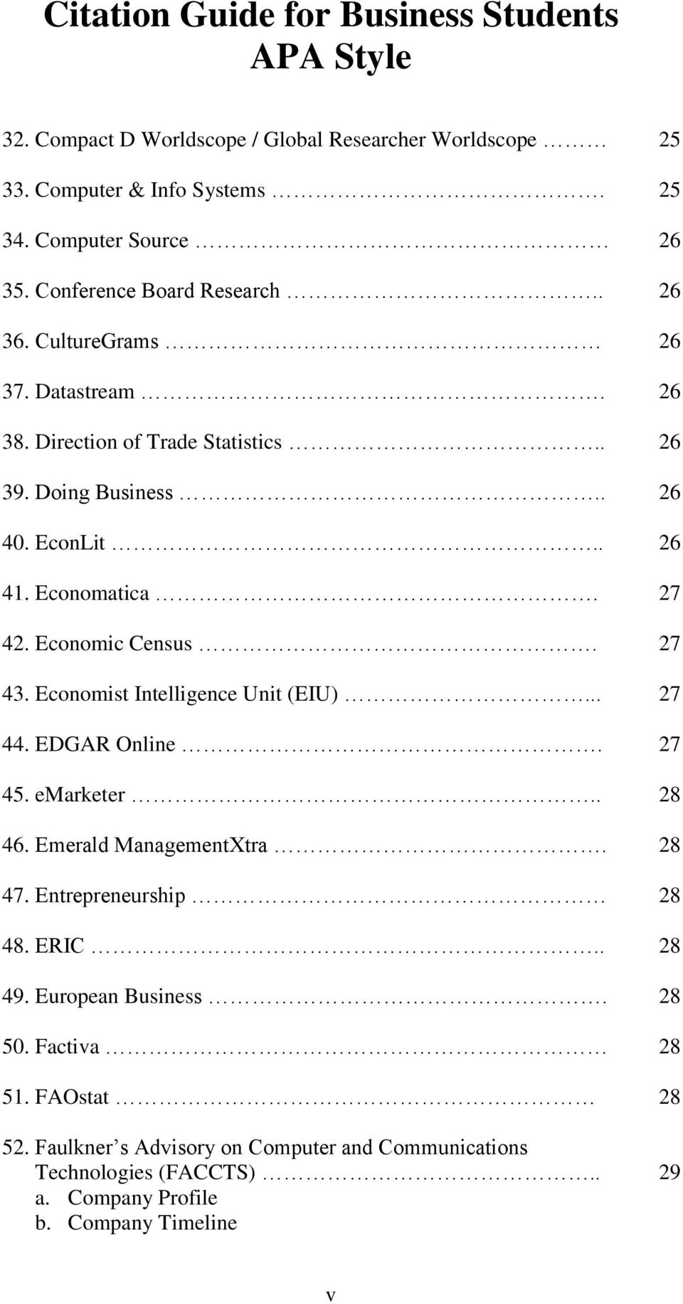 27 43. Economist Intelligence Unit (EIU)... 27 44. EDGAR Online. 27 45. emarketer.. 28 46. Emerald ManagementXtra. 28 47. Entrepreneurship 28 48. ERIC.. 28 49.