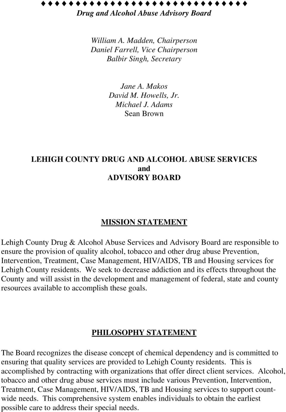 provision of quality alcohol, tobacco and other drug abuse Prevention, Intervention, Treatment, Case Management, HIV/AIDS, TB and Housing services for Lehigh County residents.