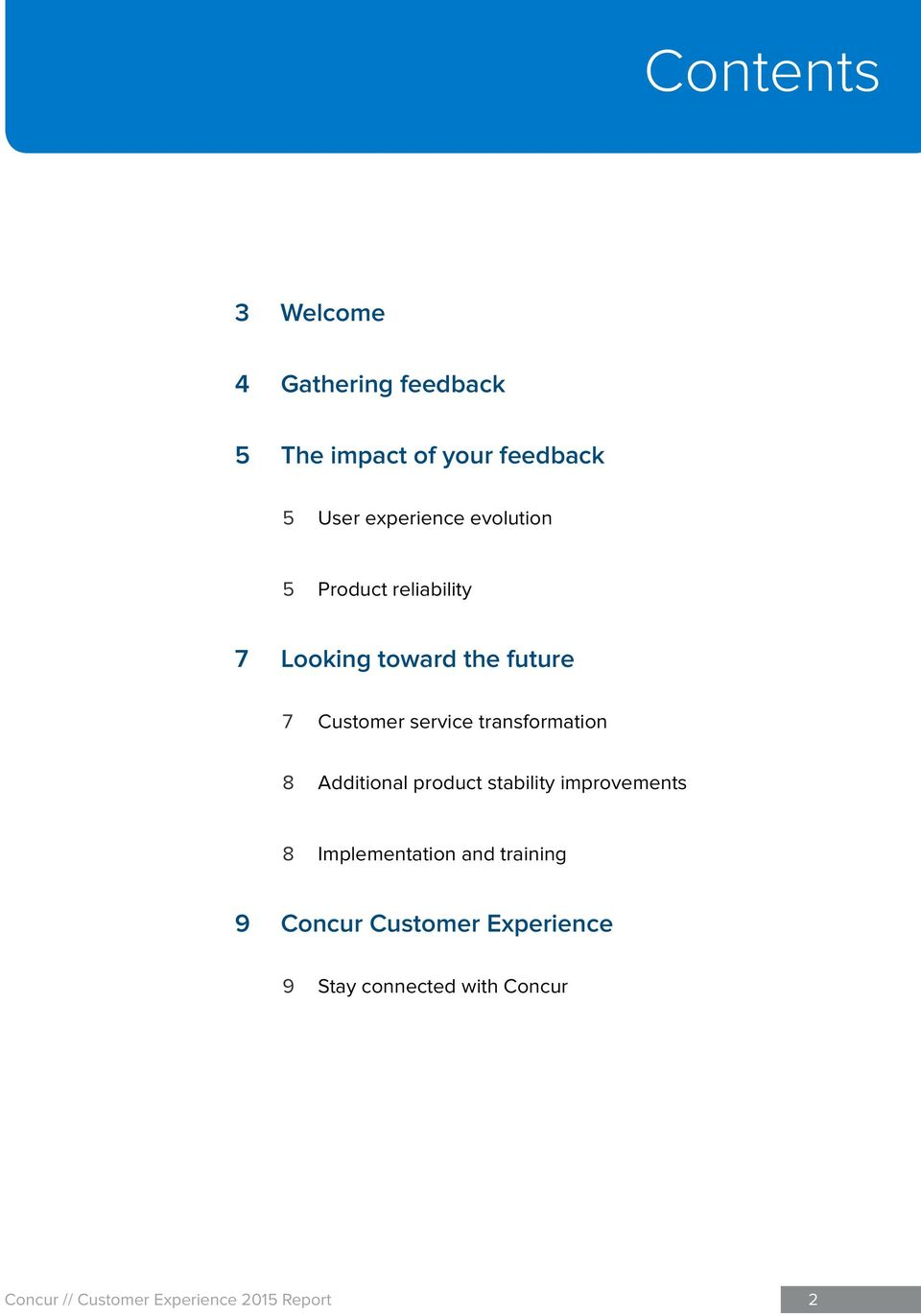 Customer service transformation 8 Additional product stability improvements 8