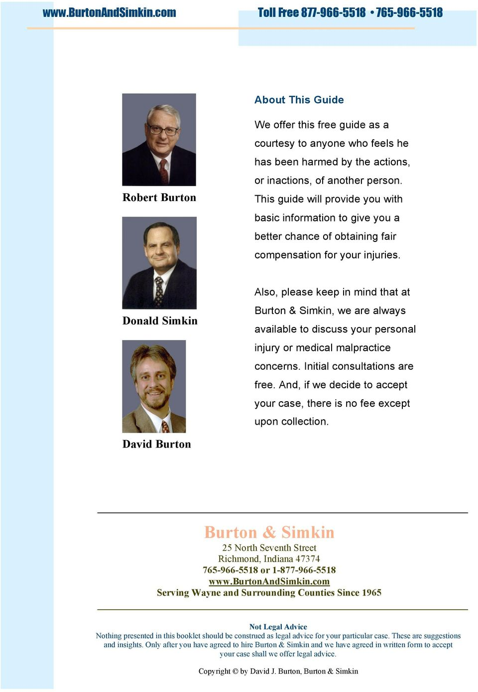 Donald Simkin Also, please keep in mind that at Burton & Simkin, we are always available to discuss your personal injury or medical malpractice concerns. Initial consultations are free.