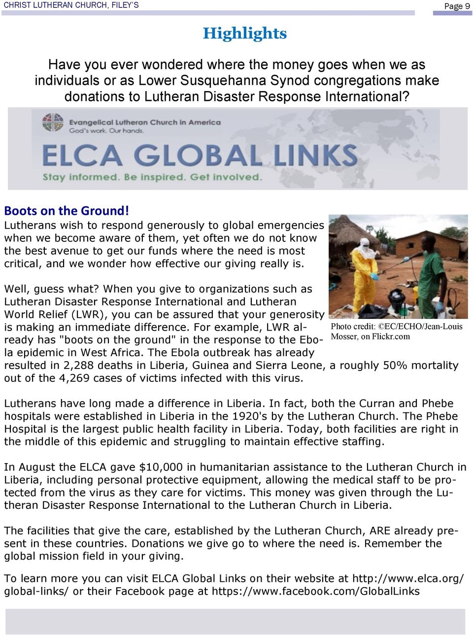 Lutherans wish to respond generously to global emergencies when we become aware of them, yet often we do not know the best avenue to get our funds where the need is most critical, and we wonder how
