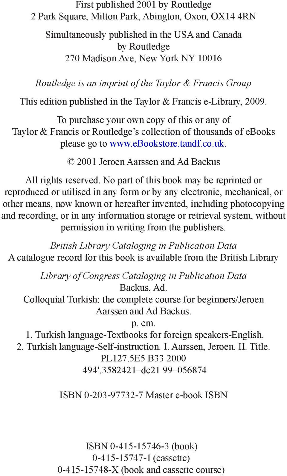 To purchase your own copy of this or any of Taylor & Francis or Routledge s collection of thousands of ebooks please go to www.ebookstore.tandf.co.uk.