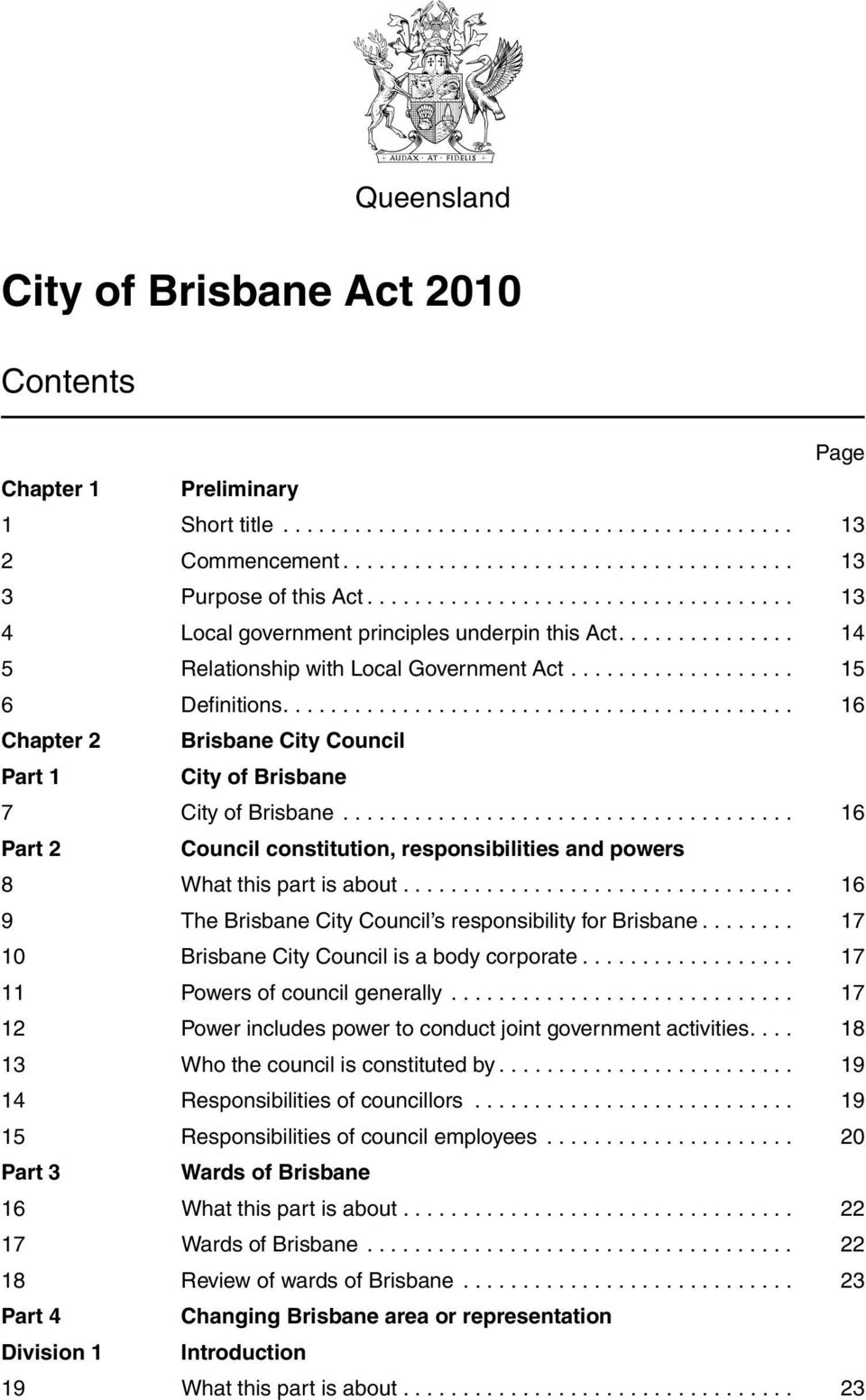 .......................................... 16 Chapter 2 Brisbane City Council Part 1 City of Brisbane 7 City of Brisbane.
