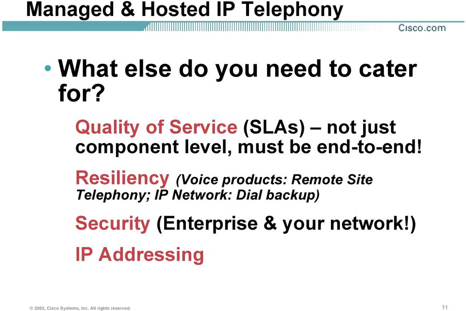 Resiliency (Voice products: Remote Site Telephony; IP Network: Dial backup)