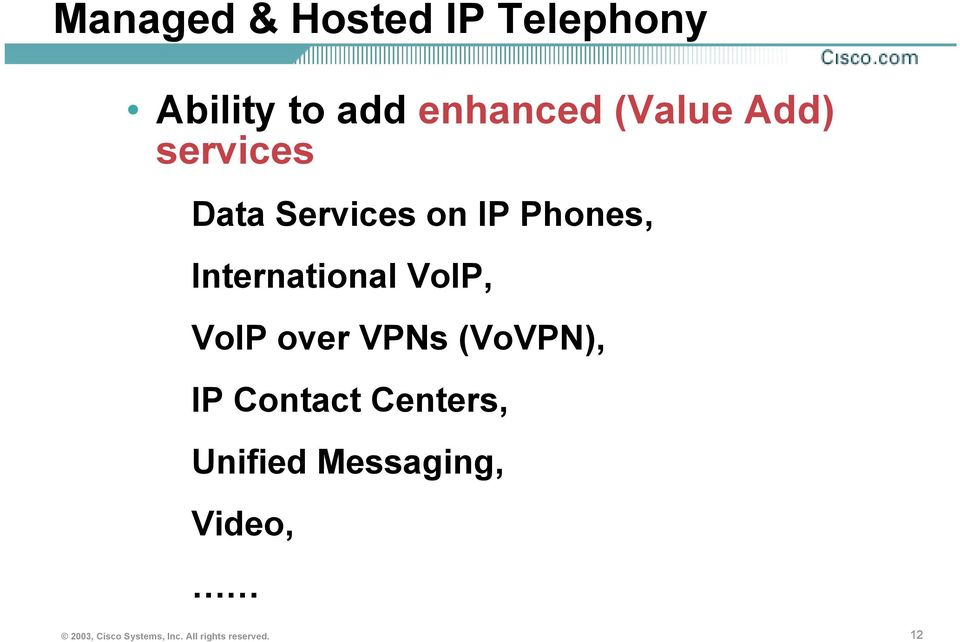 VoIP, VoIP over VPNs (VoVPN), IP Contact Centers, Unified