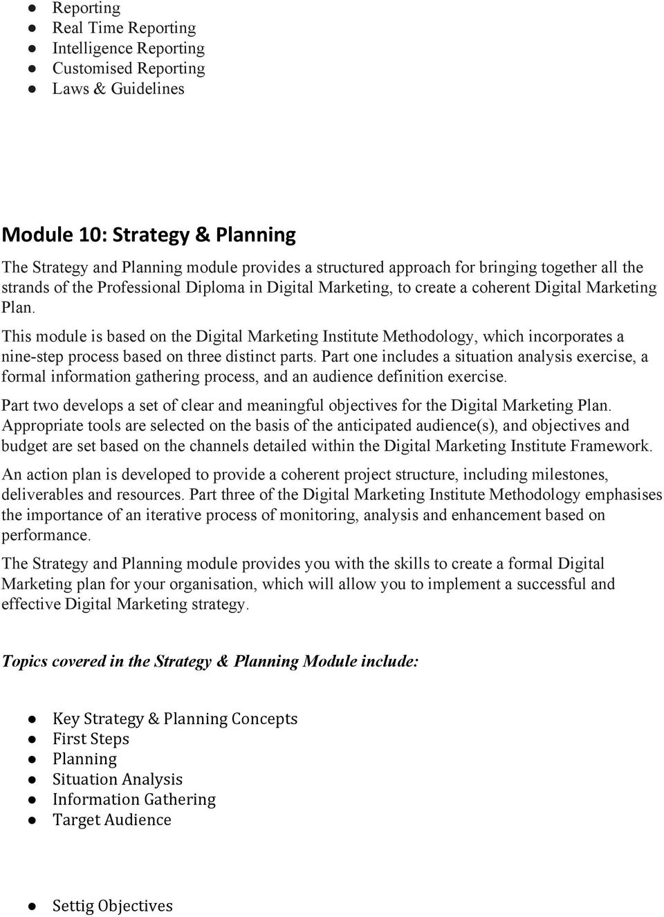 This module is based on the Digital Marketing Institute Methodology, which incorporates a nine step process based on three distinct parts.