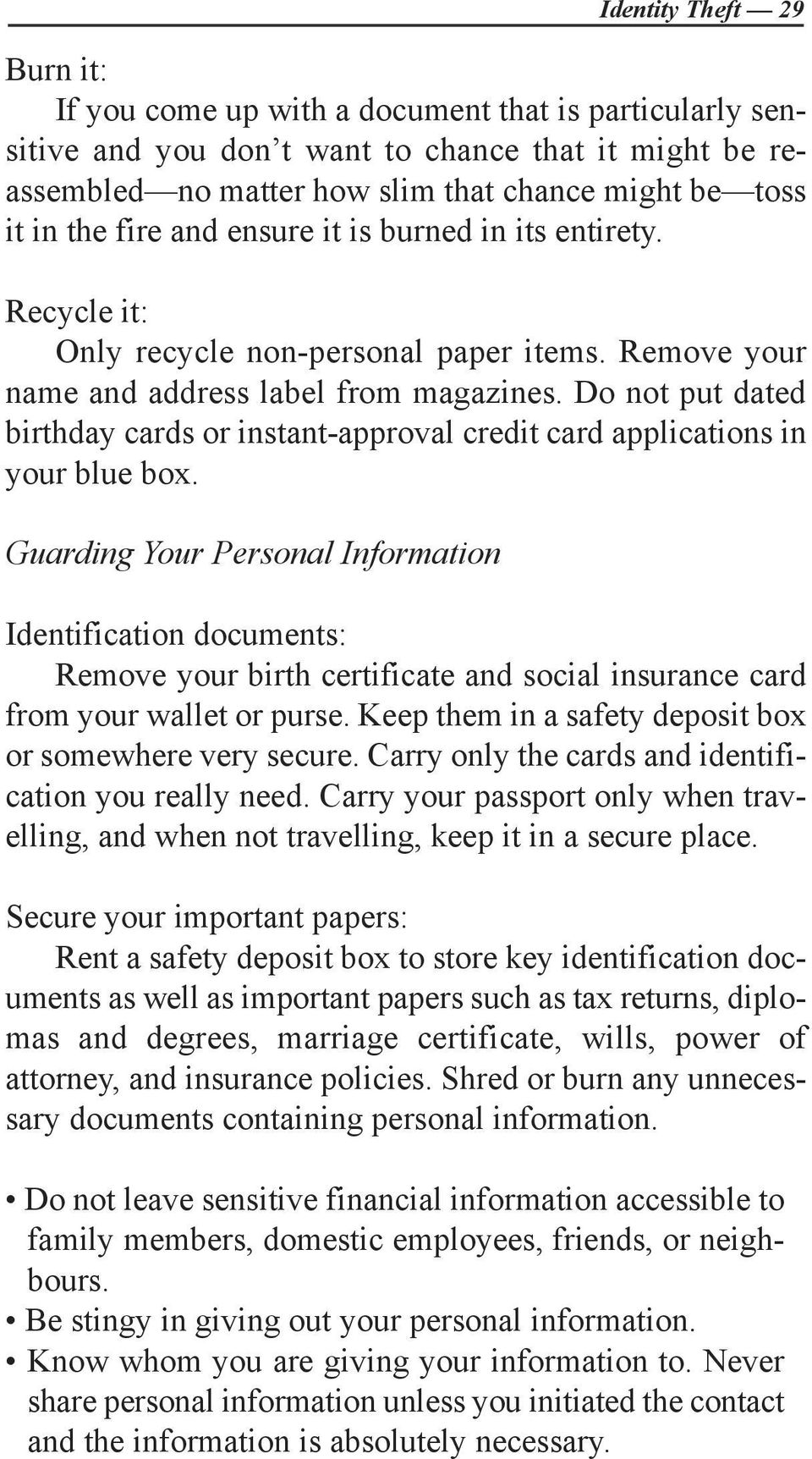 Do not put dated birthday cards or instant-approval credit card applications in your blue box.