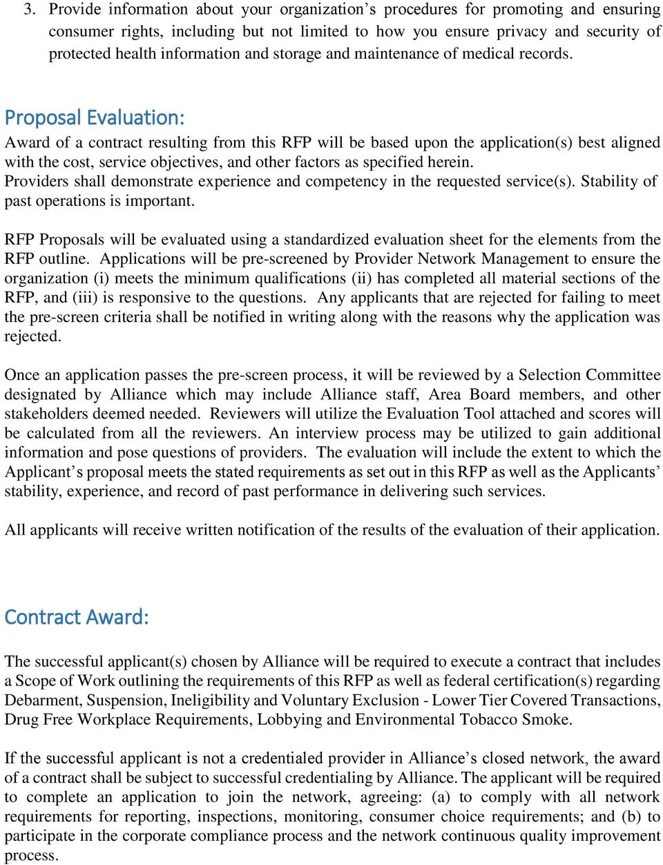 Proposal Evaluation: Award of a contract resulting from this RFP will be based upon the application(s) best aligned with the cost, service objectives, and other factors as specified herein.