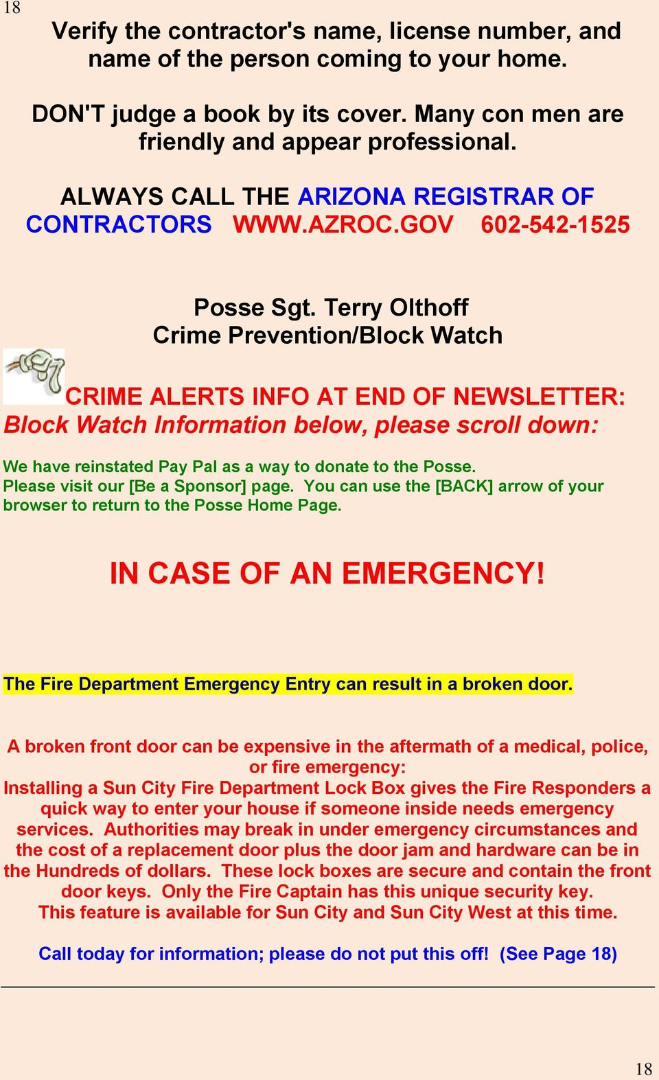 Terry Olthoff Crime Prevention/Block Watch CRIME ALERTS INFO AT END OF NEWSLETTER: Block Watch Information below, please scroll down: We have reinstated Pay Pal as a way to donate to the Posse.