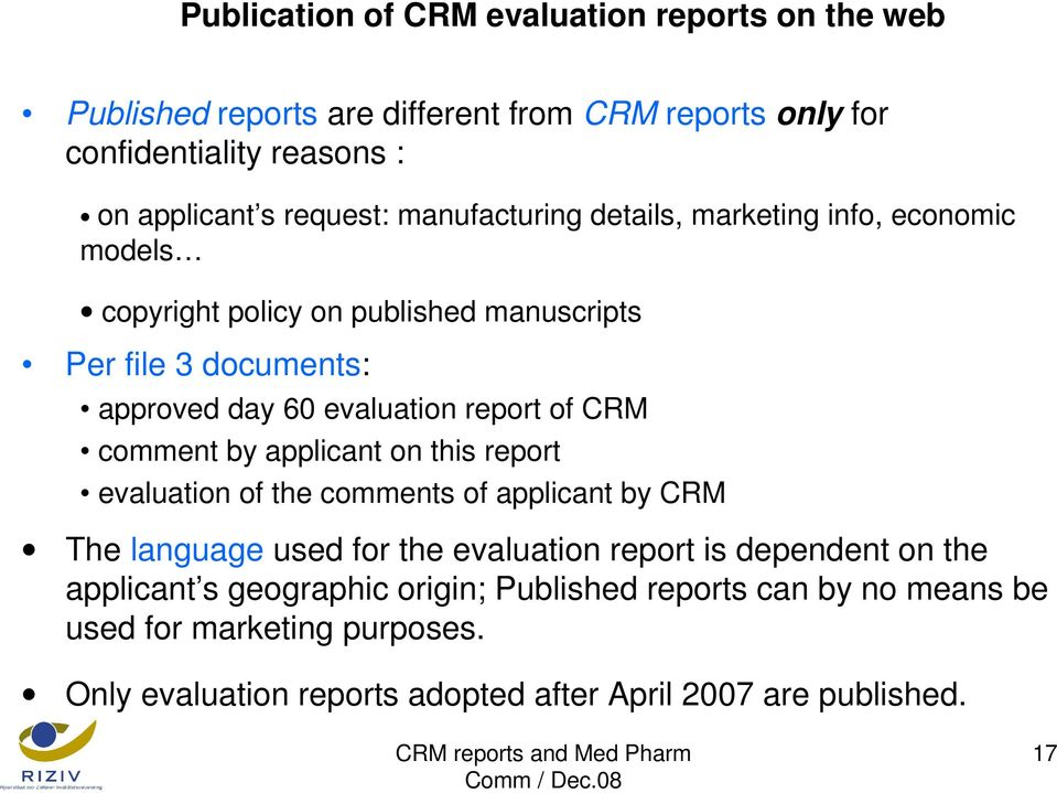 comment by applicant on this report evaluation of the comments of applicant by CRM The language used for the evaluation report is dependent on the applicant s