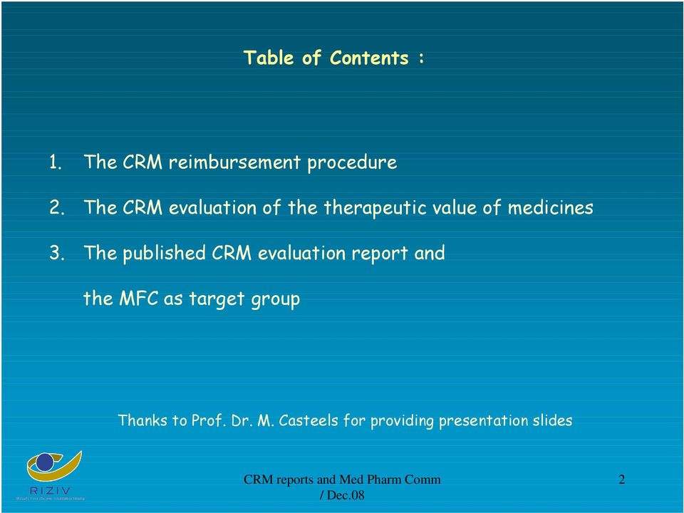 The published CRM evaluation report and the MFC as target group