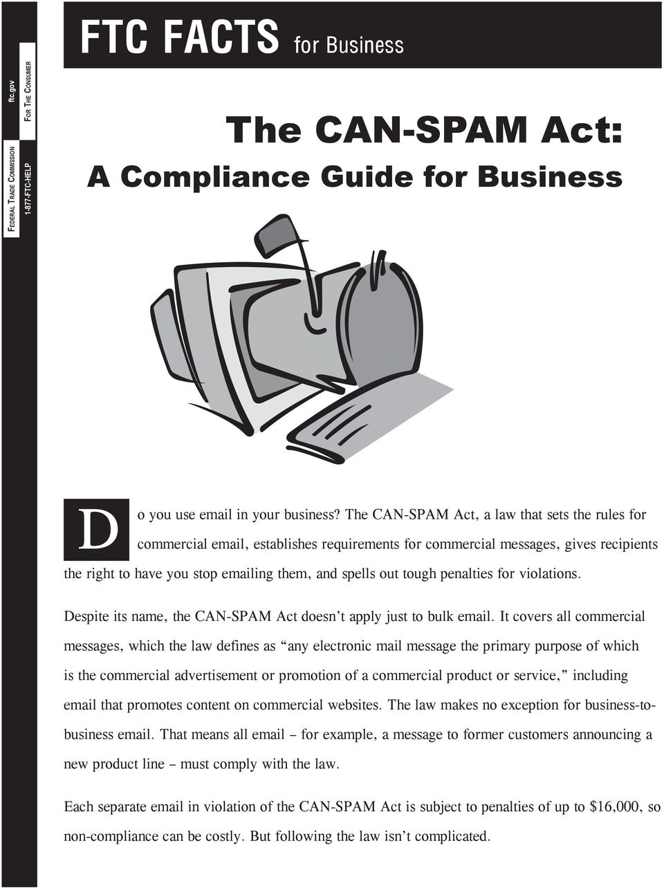 penalties for violations. Despite its name, the CAN-SPAM Act doesn t apply just to bulk email.