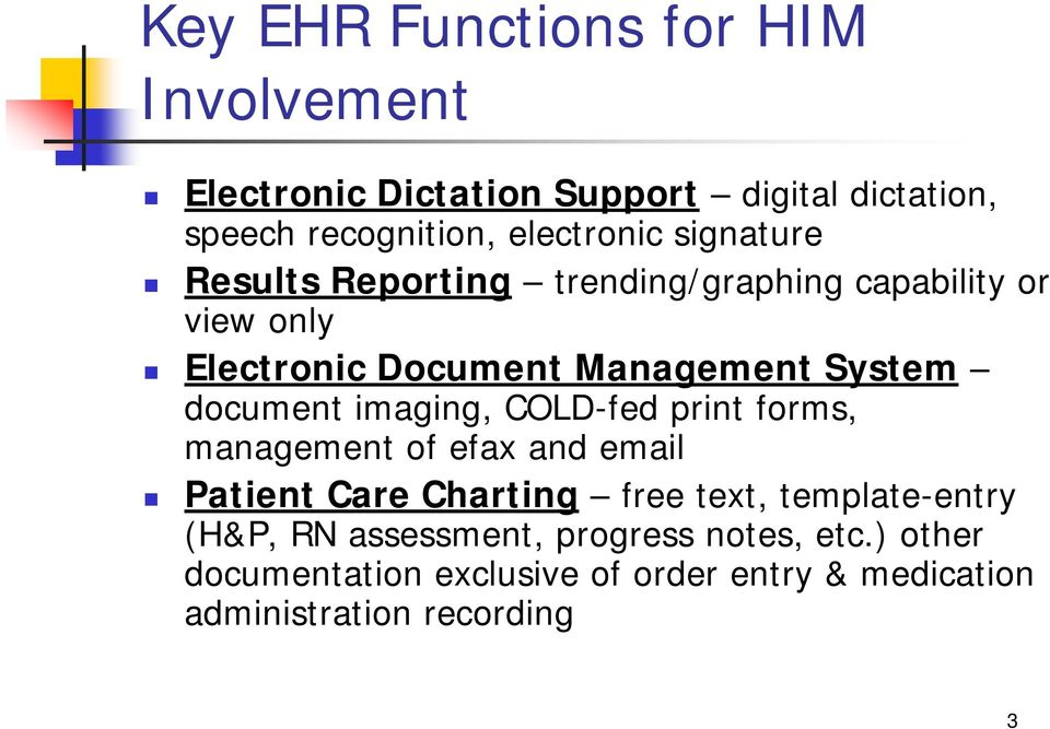 imaging, COLD-fed print forms, management of efax and email Patient Care Charting free text, template-entry (H&P, RN