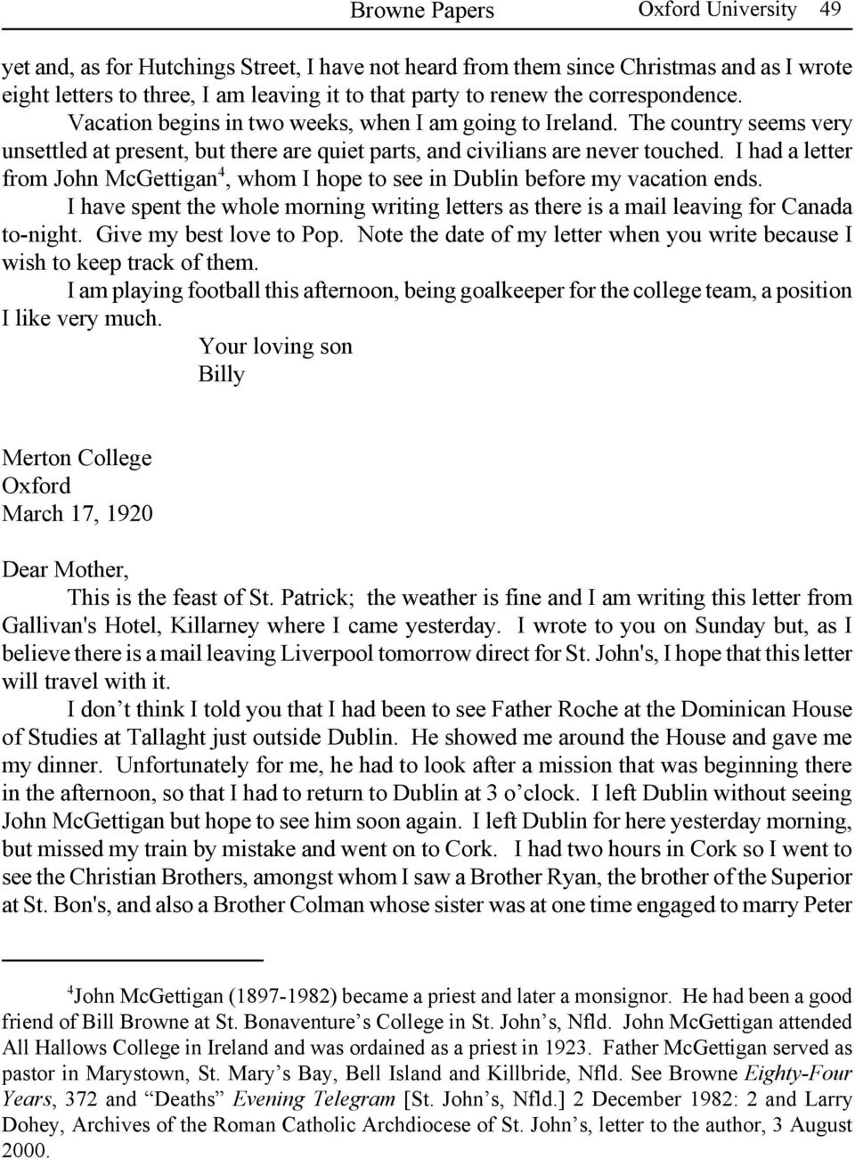 I had a letter from John McGettigan 4, whom I hope to see in Dublin before my vacation ends. I have spent the whole morning writing letters as there is a mail leaving for Canada to-night.