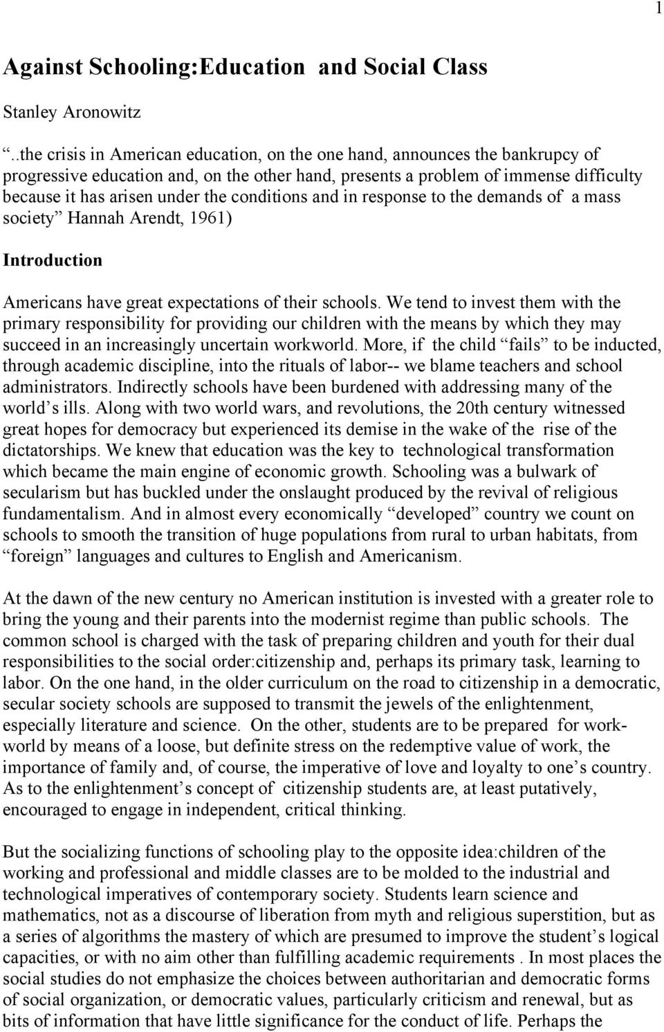 conditions and in response to the demands of a mass society Hannah Arendt, 1961) Introduction Americans have great expectations of their schools.