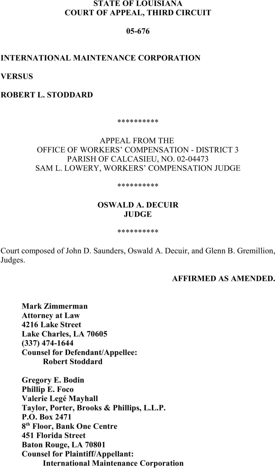 Saunders, Oswald A. Decuir, and Glenn B. Gremillion, Judges. AFFIRMED AS AMENDED.