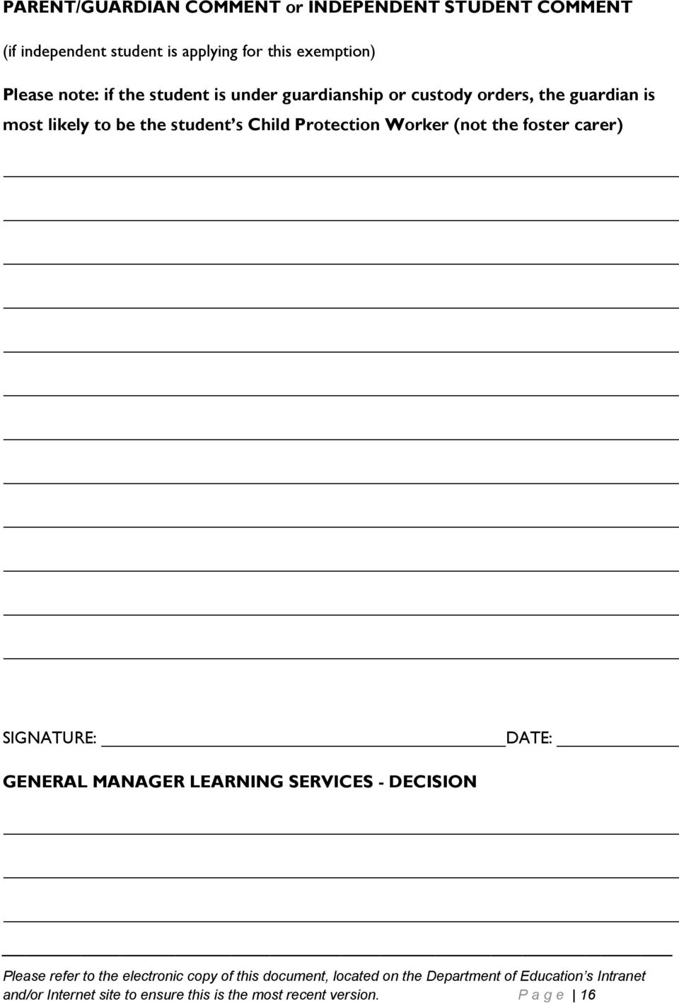 (nt the fster carer) SIGNATURE: DATE: GENERAL MANAGER LEARNING SERVICES - DECISION Please refer t the electrnic cpy f