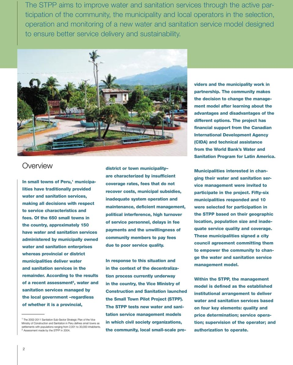 Overview In small towns of Peru, 1 municipalities have traditionally provided water and sanitation services, making all decisions with respect to service characteristics and fees.