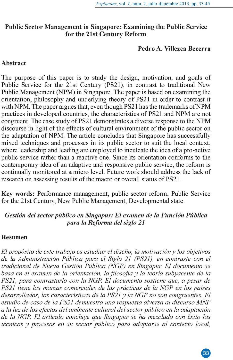 Singapore. The paper is based on examining the orientation, philosophy and underlying theory of PS21 in order to contrast it with NPM.