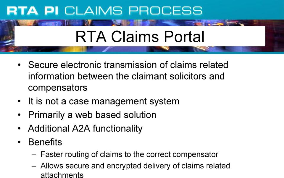 web based solution Additional A2A functionality Benefits Faster routing of claims to