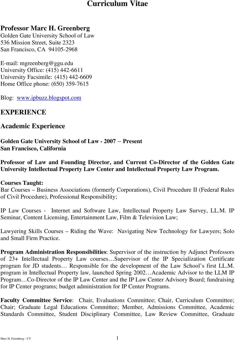 com EXPERIENCE Academic Experience Golden Gate University School of Law - 2007 Present San Francisco, California Professor of Law and Founding Director, and Current Co-Director of the Golden Gate