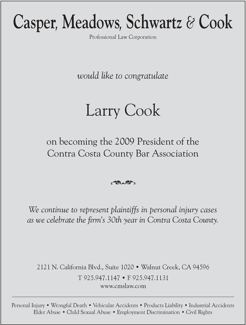 Contra Costa County. 2121 N. California Blvd., Suite 1020 Walnut Creek, CA 94596 T 925.947.1147 F 925.947.1131 www.cmslaw.