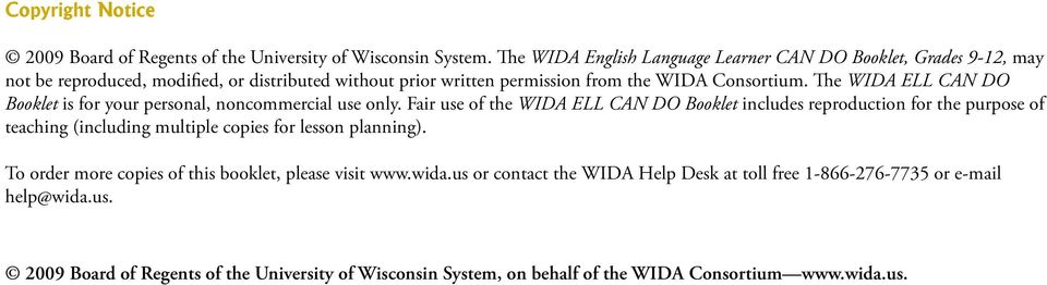 The WIDA ELL CAN DO Booklet is for your personal, noncommercial use only.