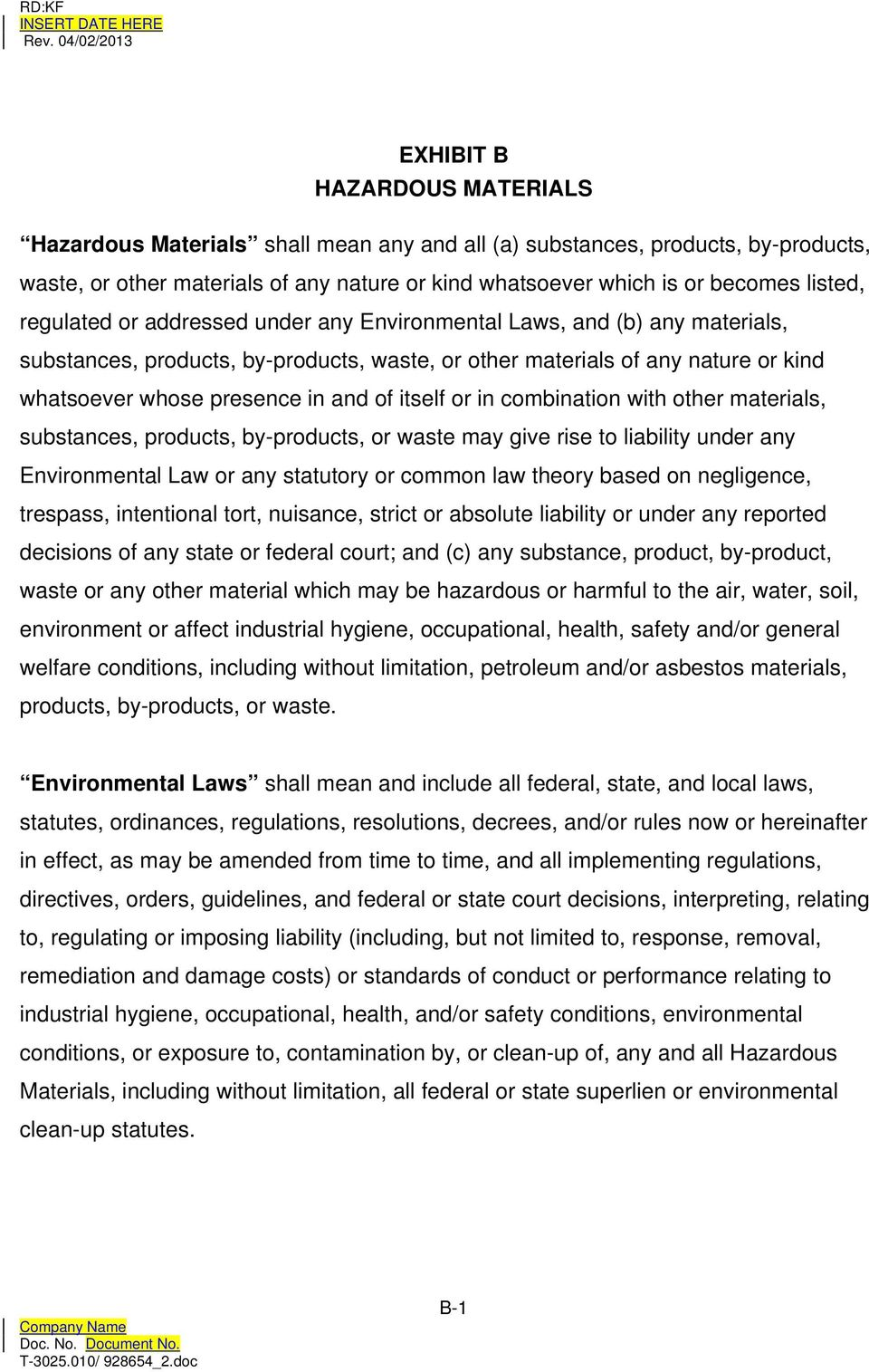 itself or in combination with other materials, substances, products, by-products, or waste may give rise to liability under any Environmental Law or any statutory or common law theory based on