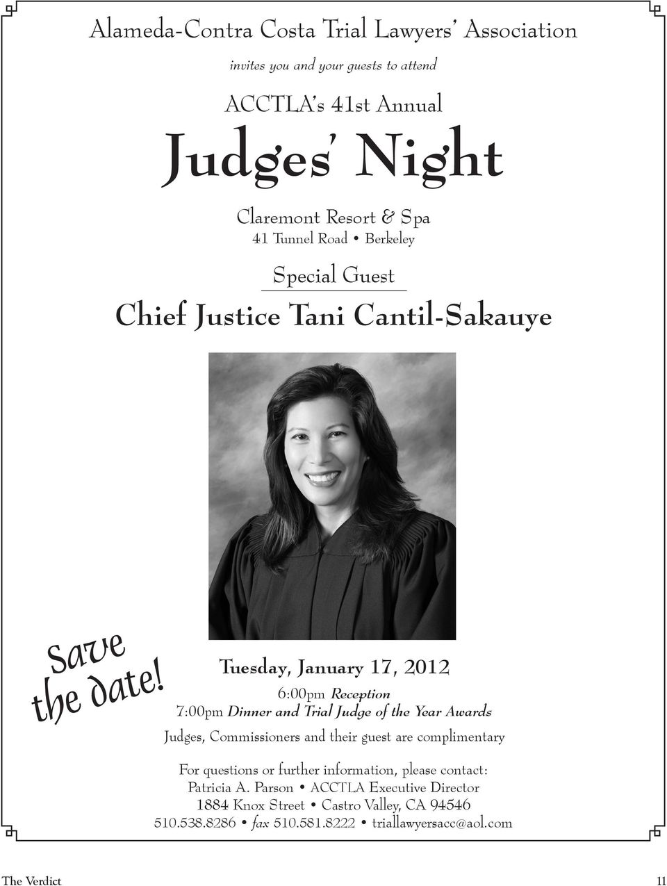 Tuesday, January 17, 2012 6:00pm Reception 7:00pm Dinner and Trial Judge of the Year Awards Judges, Commissioners and their guest are
