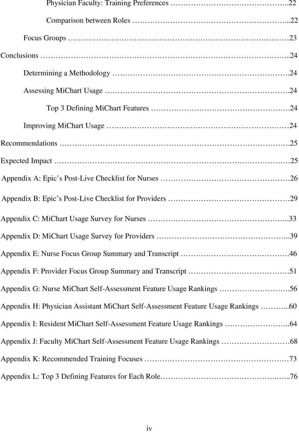 25 Expected Impact 25 Appendix A: Epic s Post-Live Checklist for Nurses 26 Appendix B: Epic s Post-Live Checklist for Providers 29 Appendix C: MiChart Usage Survey for Nurses.