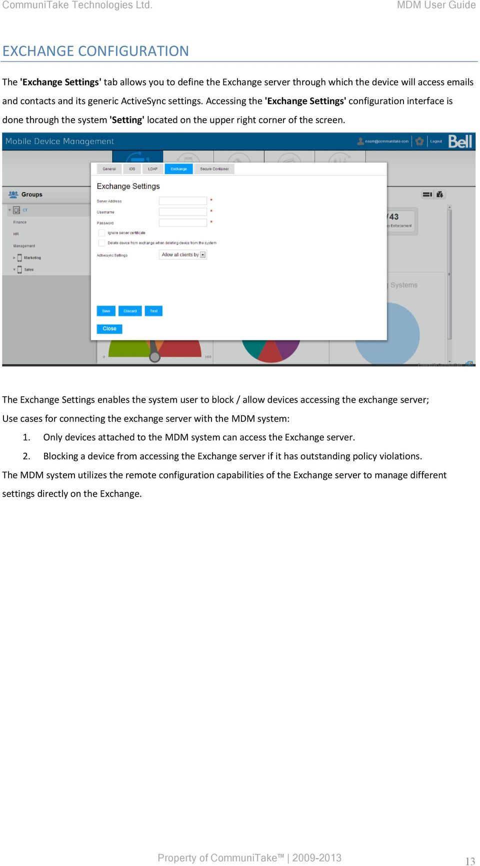 The Exchange Settings enables the system user to block / allow devices accessing the exchange server; Use cases for connecting the exchange server with the MDM system: 1.