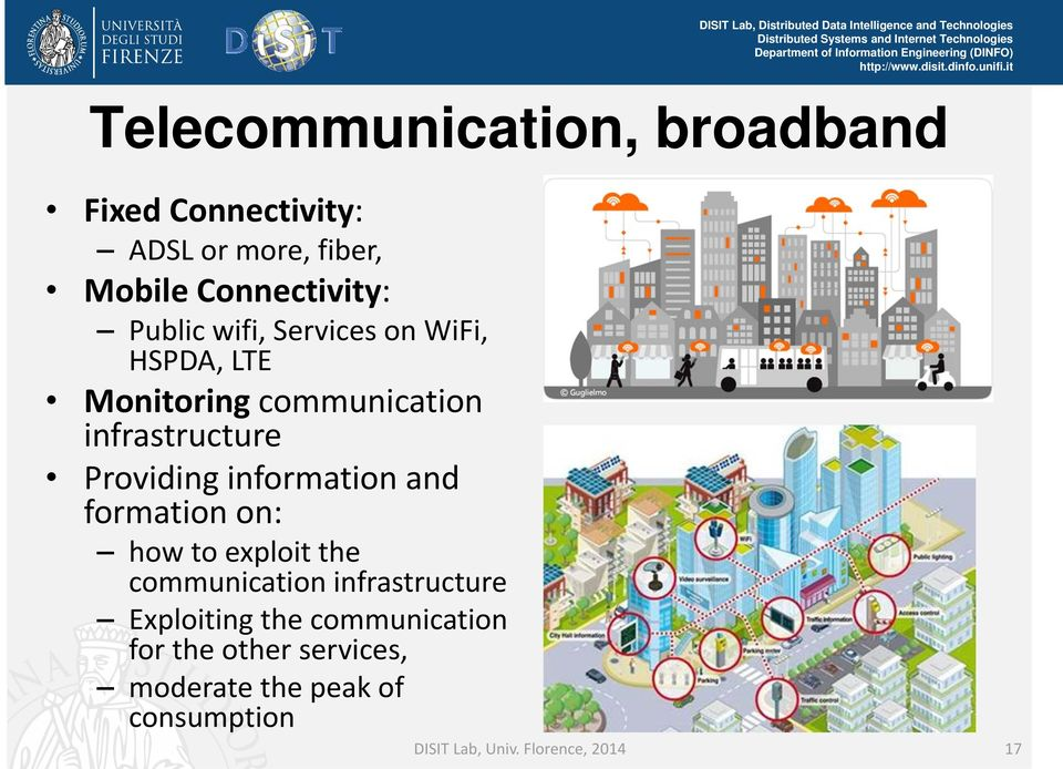 information and formation on: how to exploit the communication infrastructure Exploiting the