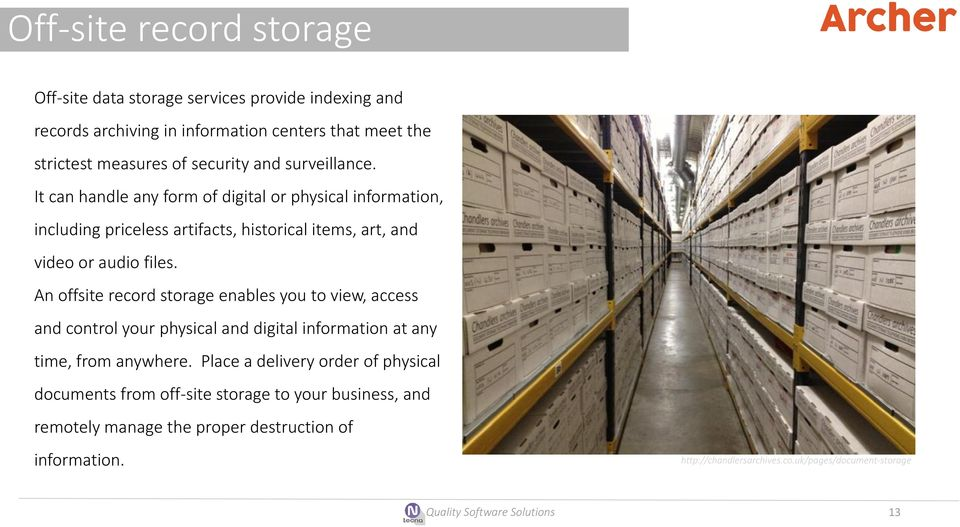 An offsite record storage enables you to view, access and control your physical and digital information at any time, from anywhere.