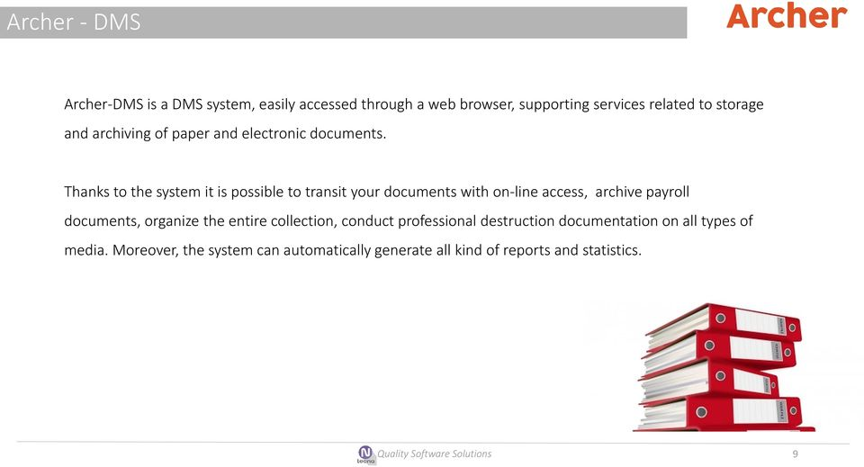 Thanks to the system it is possible to transit your documents with on-line access, archive payroll documents, organize the