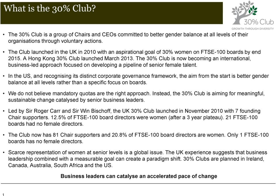 The 30% Club is now becoming an international, business-led approach focused on developing a pipeline of senior female talent.
