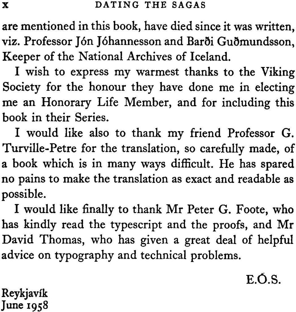 I would like also to thank my friend Professor G. Turville-Petre for the translation, so carefully made, of a book which is in many ways difficult.