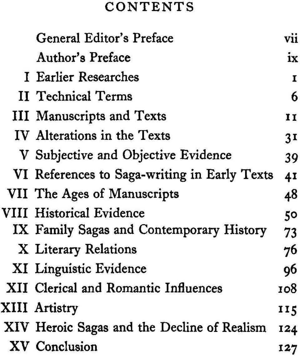 of Manuscripts 48 VIII Historical Evidence 50 IX Family Sagas and Contemporary History 73 X Literary Relations 76 XI Linguistic