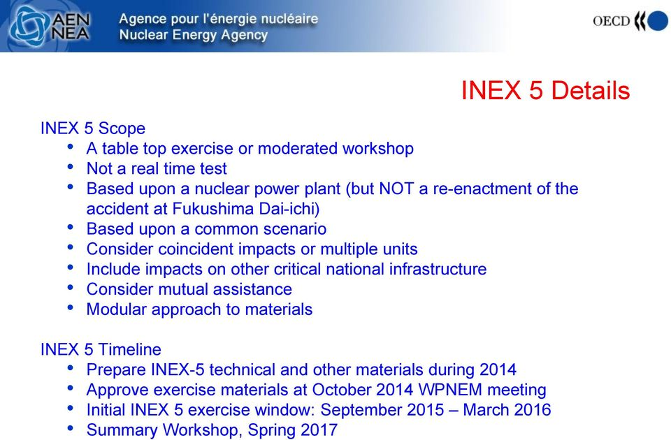 national infrastructure Consider mutual assistance Modular approach to materials INEX 5 Timeline Prepare INEX-5 technical and other materials during
