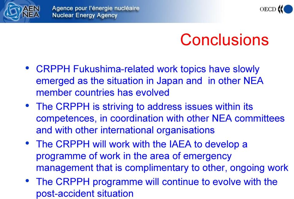 other international organisations The CRPPH will work with the IAEA to develop a programme of work in the area of emergency