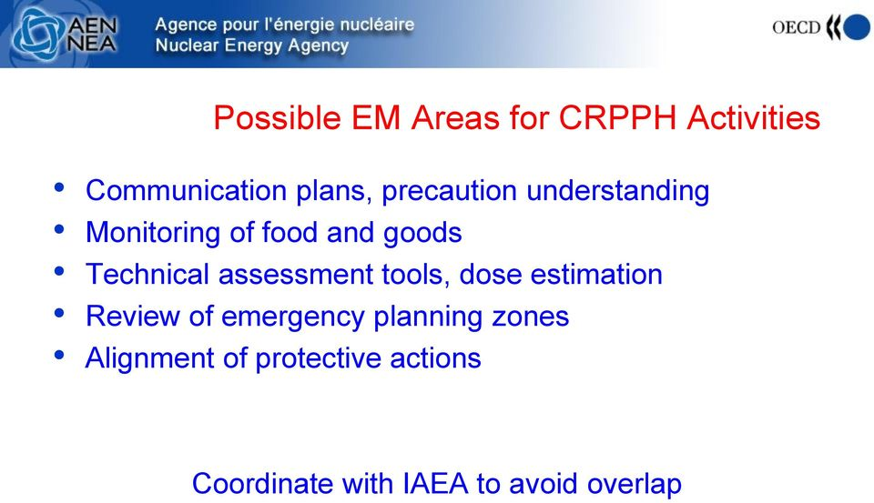 assessment tools, dose estimation Review of emergency planning